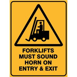 WARNING FORKLIFTS MUST SOUND HORN ON ENTRY AND EXIT