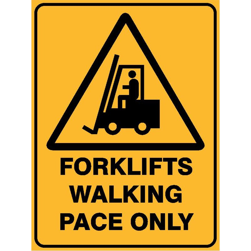 WARNING FORKLIFTS WALKING PACE ONLY