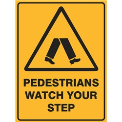 WARNING PEDESTRIANS WATCH YOUR STEP
