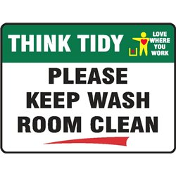 THINK TIDY PLEASE KEEP WASH ROOM CLEAN
