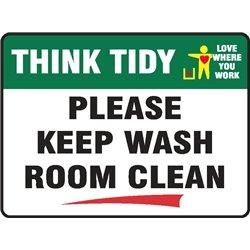THINK TIDY PLEASE KEEP WASH ROOM CLEAN