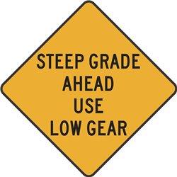 WARNING STEEP GRADE AHEAD USE LOW GEAR