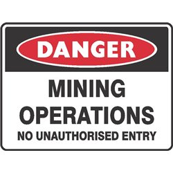 DANGER MINING OPERATIONS NO ENTRY