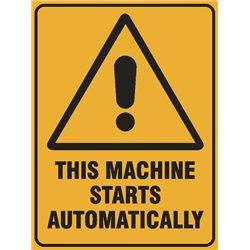 WARNING THIS MACHINE STARTS AUTOMATICALLY