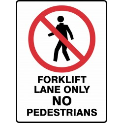 PROHIBITION FORKLIFT LANE...
