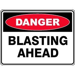 DANGER BLASTING AHEAD