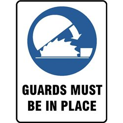 MAND GUARDS MUST BE IN PLACE