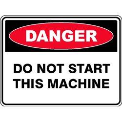 DANGER DO NOT START MACHINE