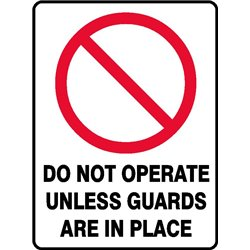 PROHIB USE UNLESS GUARDED