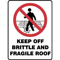 PROHIB KEEP OFF BRITTLE ROOF