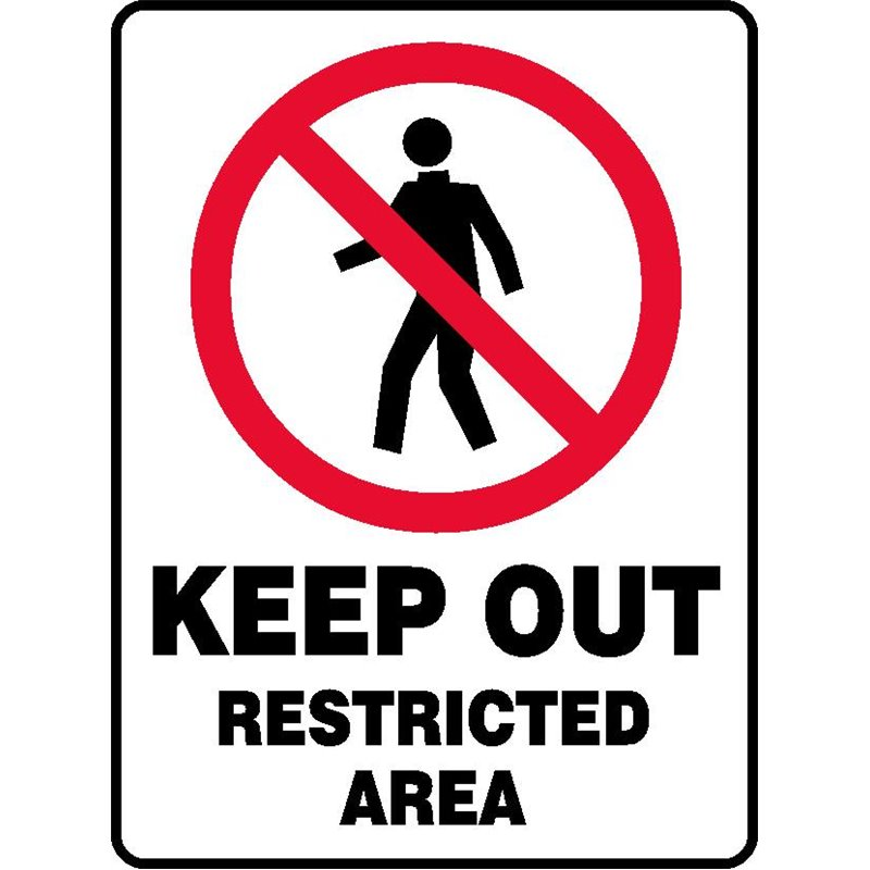 PROHIB KEEP OUT RESTRIC. AREA