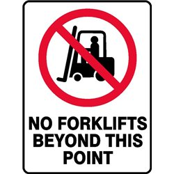 PROHIBITION NO FORKLIFTS BEYOND THIS POINT