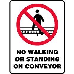 PROHIB NO WALKING ON CONVEYOR