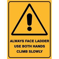 WARNING ALWAYS FACE LADDER