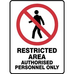 PROHIBITION RESTRICTED AREA AUTHORISED PERSONNEL ONLY