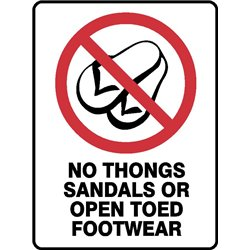 PROHIBITION NO THONGS SANDALS OR OPEN TOED FOOTWEAR