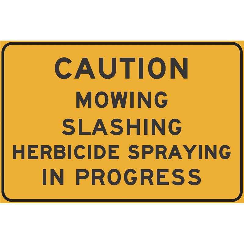 CAUTION MOWING SLASHING HERBICIDE SPRAYING IN PROGRESS