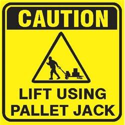 CAUTION LIFT USING PALLET JACK