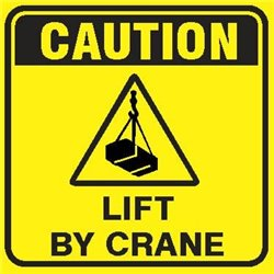 CAUTION LIFT BY CRANE