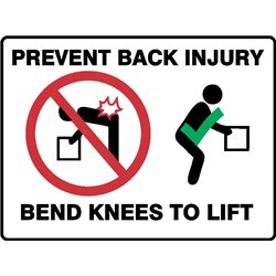 PREVENT BACK INJURY BEND KNEES TO LIFT