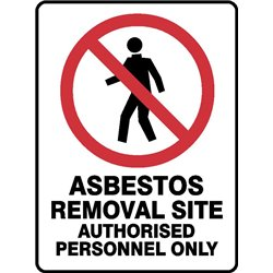 PROHIBITION ASBESTOS REMOVAL SITE AUTHORISED PERSONNEL ONLY