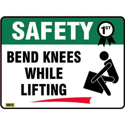 SAFETY FIRST BEND KNEES WHEN LIFTING