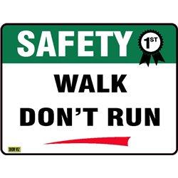 SAFETY FIRST WALK DON'T RUN