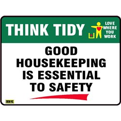 THINK TIDY GOOD HOUSEKEEPING IS ESSENTIAL TO SAFETY