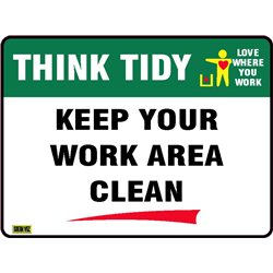 THINK TIDY KEEP YOUR WORK AREA CLEAN