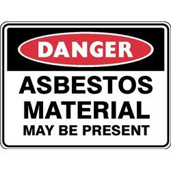 DANGER ASBESTOS  MATERIAL MAY BE PRESENT