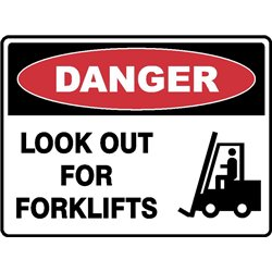 DANGER LOOK OUT FOR FORKLIFTS
