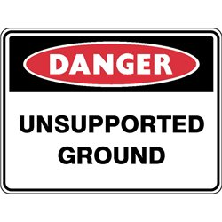 DANGER UNSUPPORTED GROUND