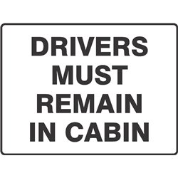 DRIVERS MUST REMAIN IN VEHICLE