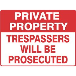 GENERAL PRIVATE PROPERTY TRESPASSERS WILL BE PROSECUTED