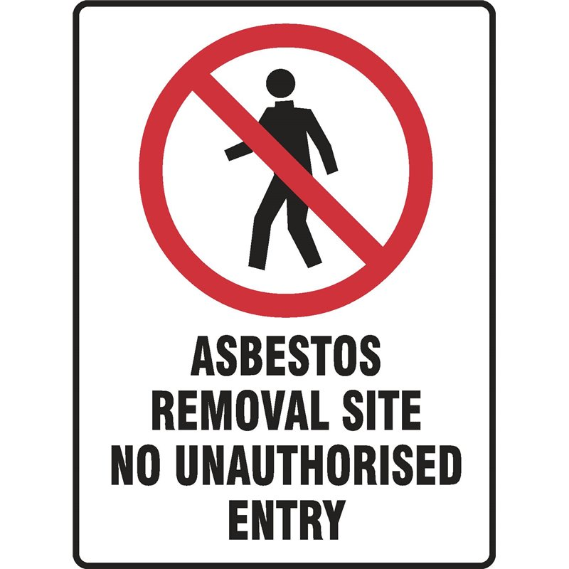PROHIBITED ASBESTOS REMOVAL SITE NO UNAUTHORISED ENTRY