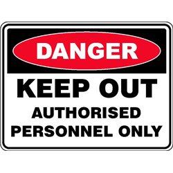 DANGER KEEP OUT AUTHORISED
