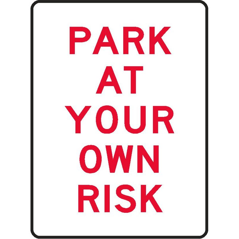 PARKING PARK AT YOUR OWN RISK